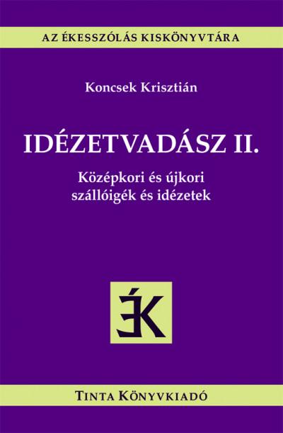 Koncsek Krisztián  (Szerk.) - Idézetvadász II.