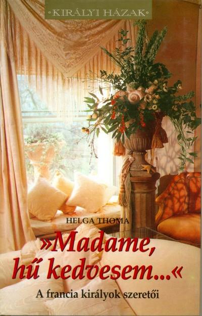 Helga Thoma - Madame, hű kedvesem...