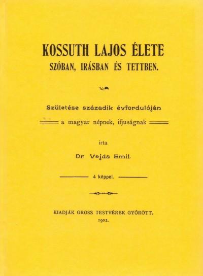 Vajda Emil - Kossuth Lajos élete szóban, írásban és tettben