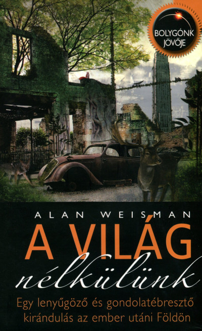 Alan Weisman - A világ nélkülünk