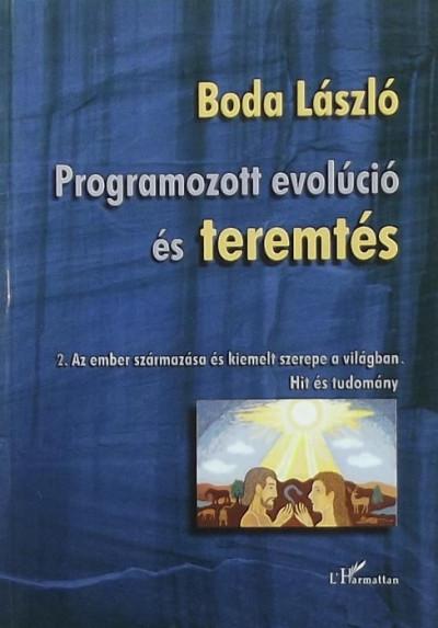 Boda László - Programozott evolúció és teremtés