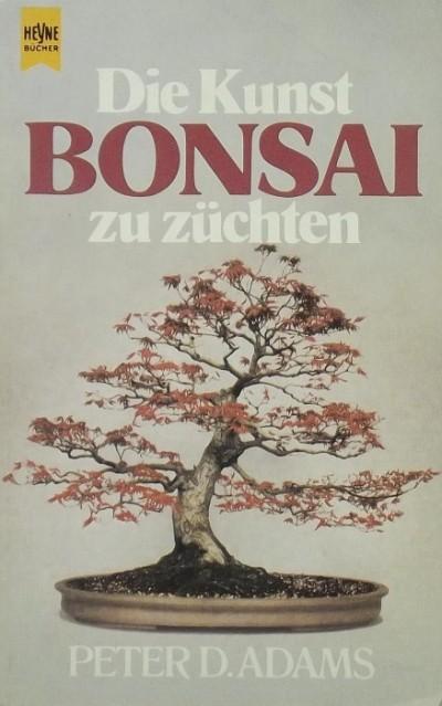 libri antikv r k nyv die kunst bonsai zu z chten peter d adams. Black Bedroom Furniture Sets. Home Design Ideas