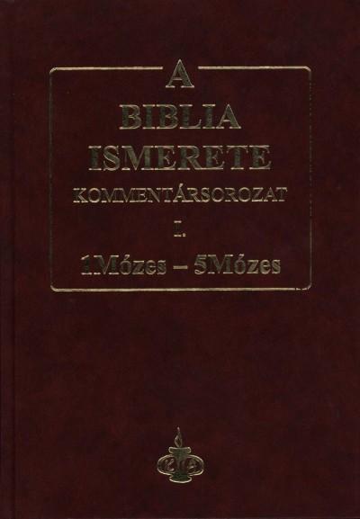- A Biblia ismerete I. - 1Mózes - 5Mózes