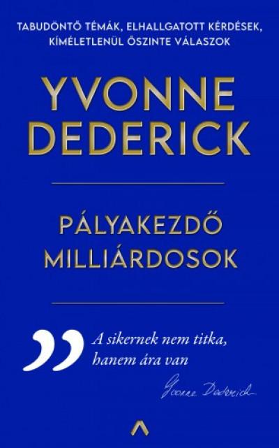 Dederick Yvonne - Pályakezdő milliárdosok
