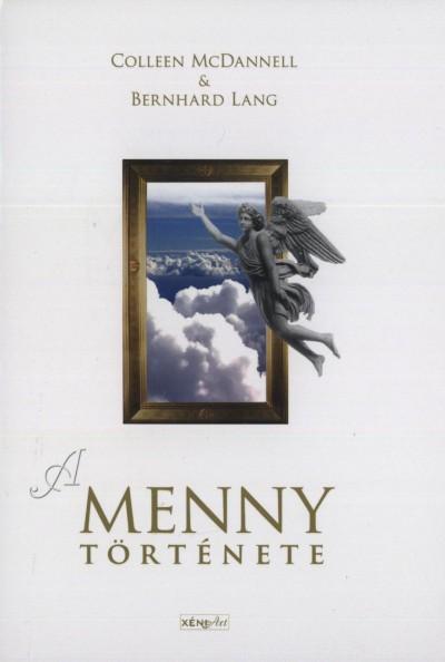 Bernhard Lang - Colleen Mcdannell - A menny története