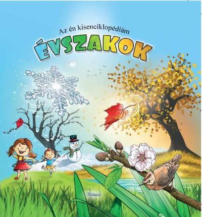 Lengyel Orsolya  (Szerk.) - Az én kisenciklopédiám - Évszakok