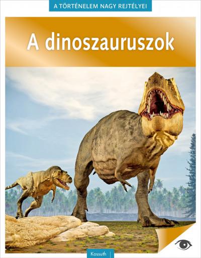 - A történelem nagy rejtélyei 14. - A dinoszauruszok