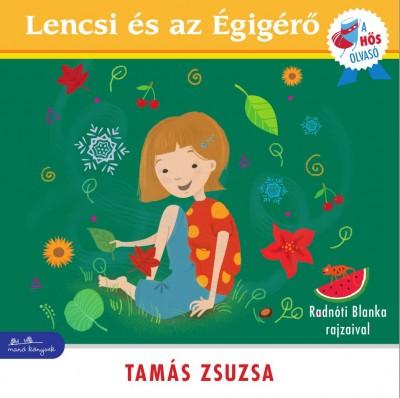 Tamás Zsuzsa - Lencsi és az Égigérő
