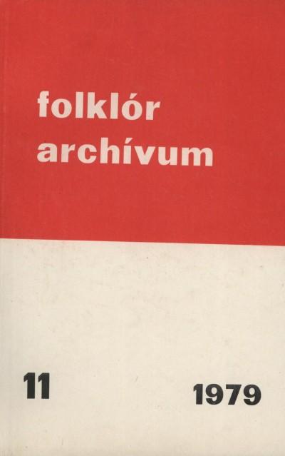 Hoppál Mihály  (Szerk.) - Folklór archívum 11. - 1979