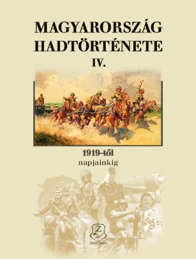 Horváth Miklós  (Szerk.) - Magyarország hadtörténete IV.