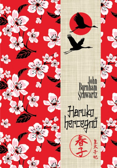 John Burnham Schwartz - Haruko hercegnő