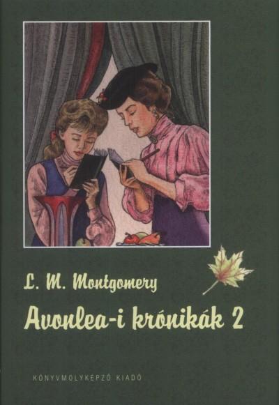 Lucy Maud Montgomery - Avonlea-i krónikák 2.