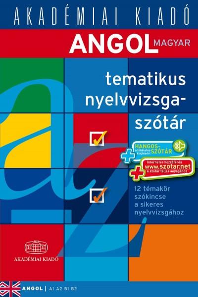 Gál Edina  (Szerk.) - Angol-magyar tematikus nyelvvizsgaszótár 2014