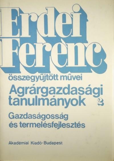 Erdei Ferenc - Agrárgazdasági tanulmányok 2.