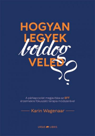 Karin Wagenaar - Hogyan legyek boldog veled?