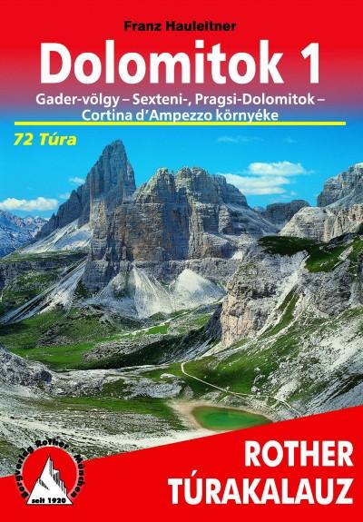 Rudolf Hauleitner - Nagy Ferenc  (Szerk.) - Dolomitok 1 - Rother túrakalauz