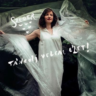 Szeder - Táncolj velem élet - CD