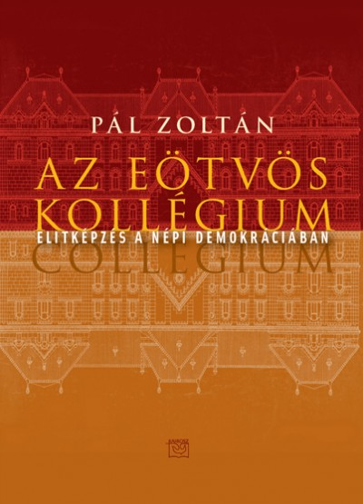 Pál Zoltán - Az Eötvös Kollégium