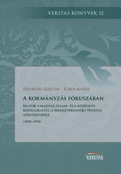 Dévavári Zoltán - Kajdi József - A kormányzás fókuszában