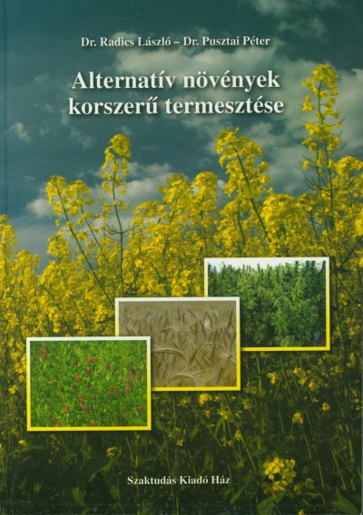 Pusztai Péter - Dr. Radics László - Alternatív növények korszerű termesztése