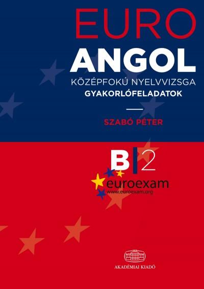 Euro Angol középfokú nyelvvizsga - Gyakorlófeladatok bd0d56f42b