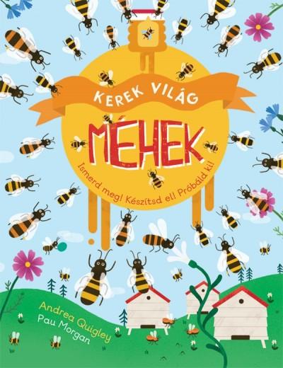 Pau Morgan - Andrea Quigley - Kerek világ - Méhek