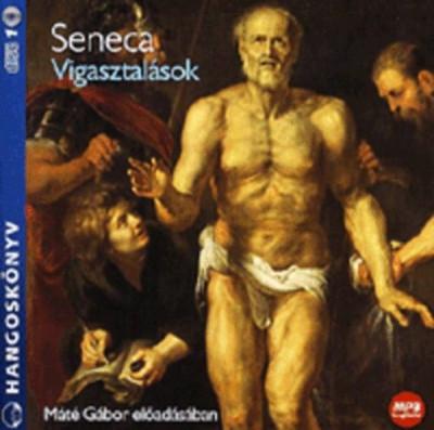 Lucius Annaeus Seneca - Máté Gábor - Vigasztalások