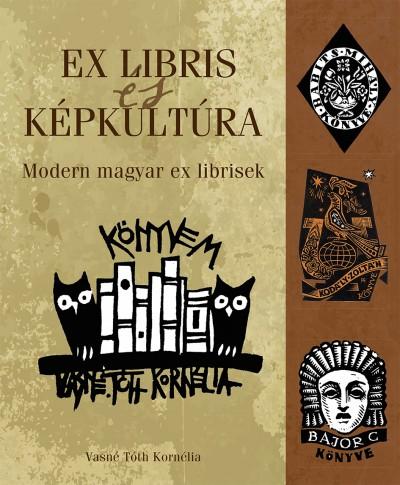 Vasné Tóth Kornélia - Ex libris és képkultúra
