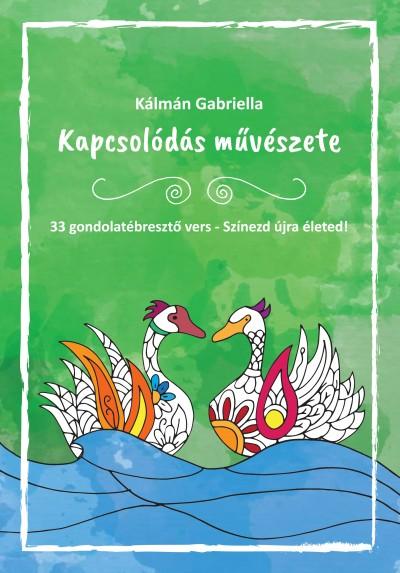 Kálmán Gabriella - Kapcsolódás művészete - 33 gondolatébresztő vers