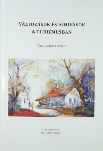 Petykó Csilla  (Szerk.) - Szalók Csilla  (Szerk.) - Változások és kihívások a turizmusban