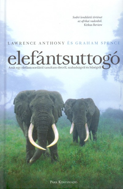 Lawrence Anthony - Graham Spence - Elefántsuttogó