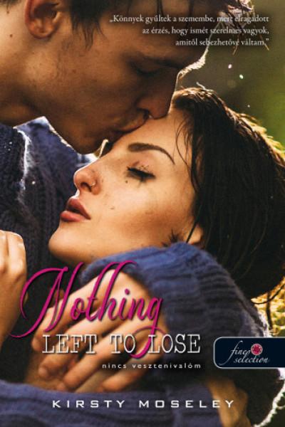 Kirsty Moseley - Nothing Left to Lose - Nincs vesztenivalóm