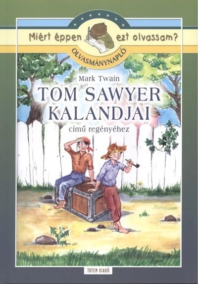 Mark Twain - Szabó Anna Kornélia  (Összeáll.) - Tom Sawyer kalandjai - Olvasmánynapló