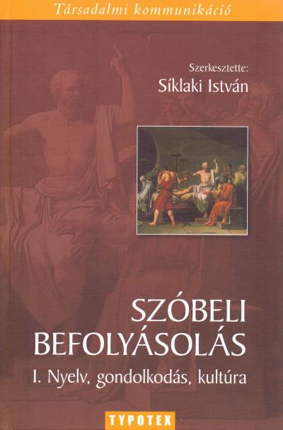 Síklaki István  (Szerk.) - Szóbeli befolyásolás