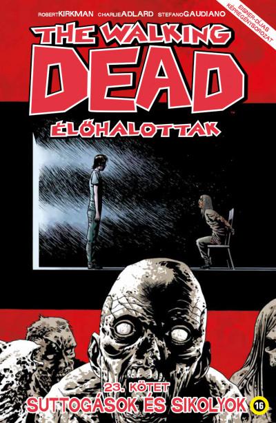 Robert Kirkman - The Walking Dead - Élőhalottak 23.