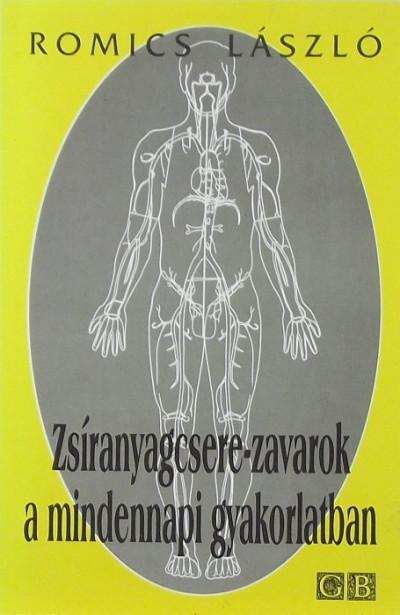 Romics László - Zsíranyagcsere-zavarok a mindennapi gyakorlatban