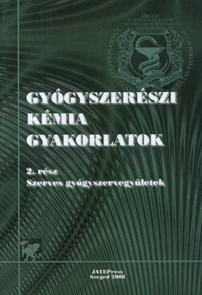 Dr. Fülöp Ferenc - Lázár László - Gyógyszerészi kémia gyakorlatok 2.