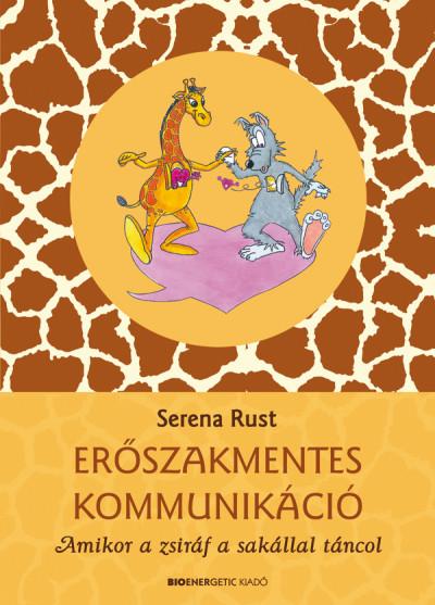 Serena Rust - Erőszakmentes kommunikáció