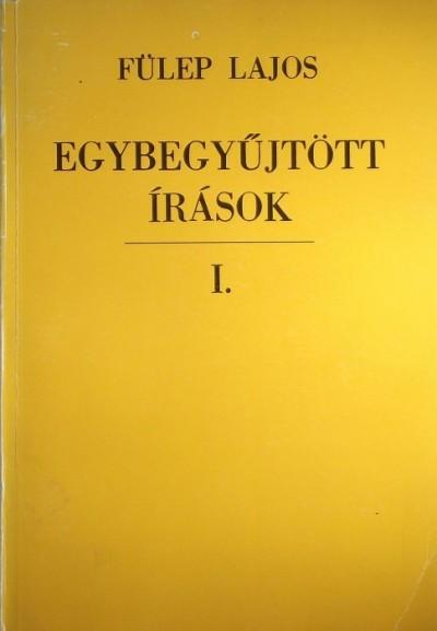 Fülep Lajos - Egybegyűjtött írások I.