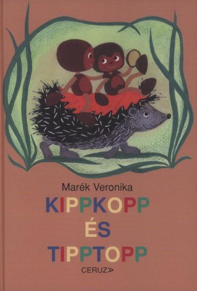 Marék Veronika - Kippkopp és Tipptopp