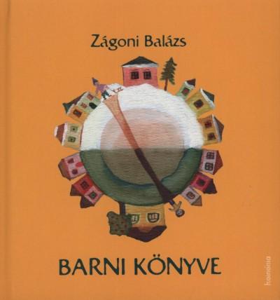Zágoni Balázs - Barni könyve