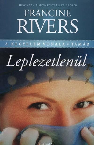 Francine Rivers - Leplezetlenül