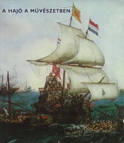 Marjai Imre - Pataky Dénes - A hajó a művészetben