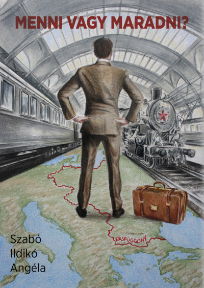 Szabó Ildikó Angéla - Menni vagy maradni?