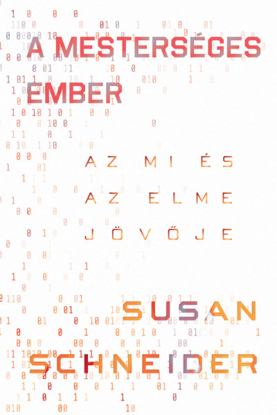 Susan Schneider - A mesterséges ember