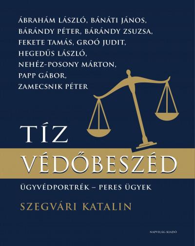Szegvári Katalin - Tíz védőbeszéd