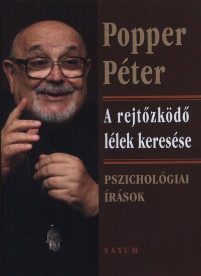 Popper Péter - A rejtőzködő lélek keresése