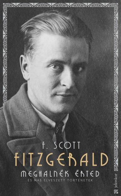 Francis Scott Fitzgerald - Meghalnék érted