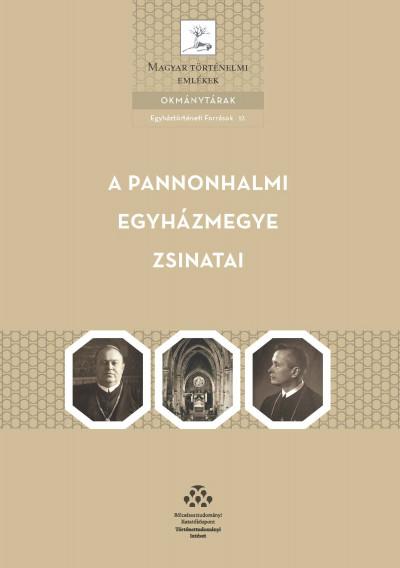 Dénesi Tamás  (Összeáll.) - A Pannonhalmi egyházmegye zsinatai