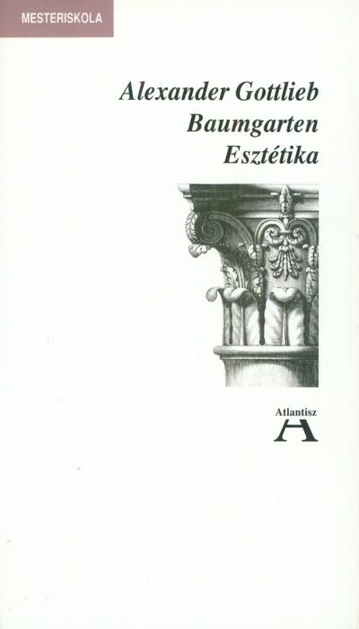 Alexander Gottlieb Baumgarten - Esztétika